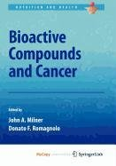 9781607616337: Bioactive Compounds and Cancer