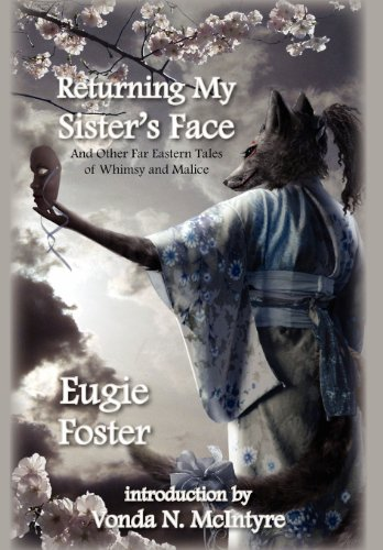 9781607620105: Returning My Sister's Face: And Other Far Eastern Tales of Whimsy and Malice