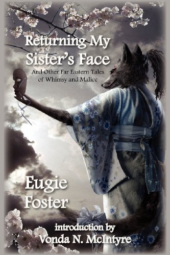 9781607620112: Returning My Sister's Face: And Other Far Eastern Tales of Whimsy and Malice