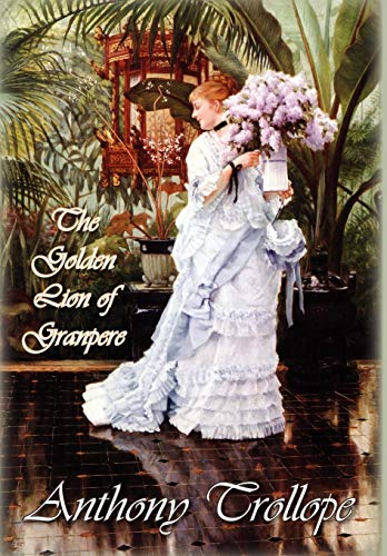 The Golden Lion of Granpere: Trollope, Anthony