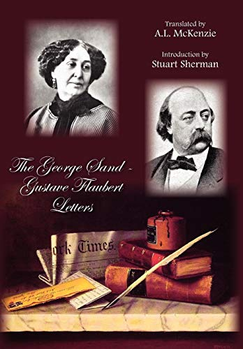 9781607620495: The George Sand-Gustave Flaubert Letters