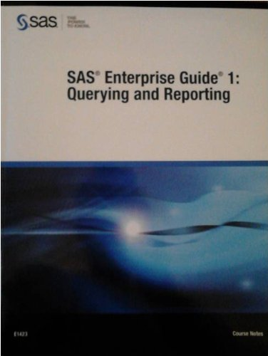 9781607640417: SAS Enterprise Guide 1: Querying and Reporting (Course Notes)