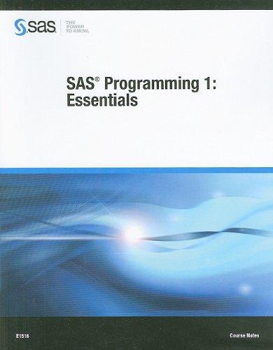 SAS Programming 1: Essentials Course Notes: SAS