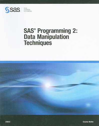 9781607642381: SAS Programming 2: Data Manipulation Techniques Course Notes