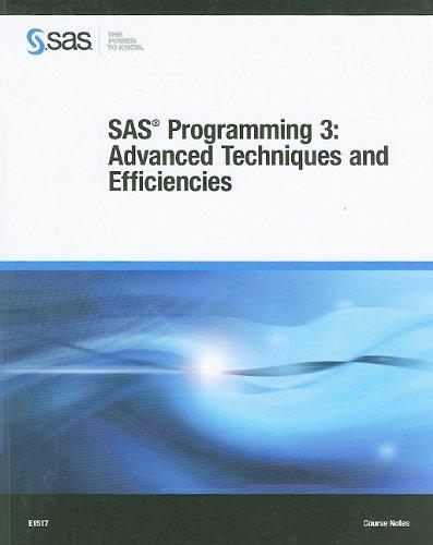 9781607642404: SAS Programming 3: Advanced Techniques and Efficiencies Course Notes