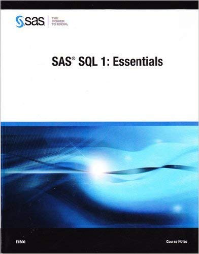 SAS SQL 1: Essentials, Course Notes: Dunlap, Jordan