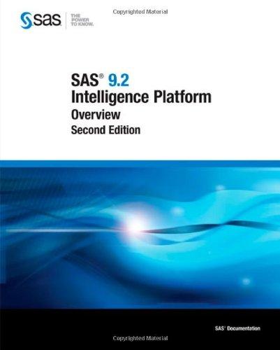 SAS 9.2 Intelligence Platform:: Overview, Second Edition: Institute, SAS