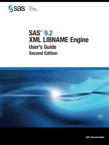 9781607644477: SAS 9.2 XML LIBNAME Engine:: User's Guide, Second Edition