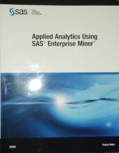 9781607645931: Applied Analytics Using SAS Enterprise Miner, Course Notes