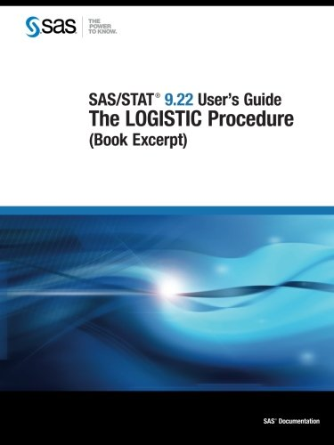 9781607646266: SAS/STAT 9.22 User's Guide:: The LOGISTIC Procedure (Book Excerpt)