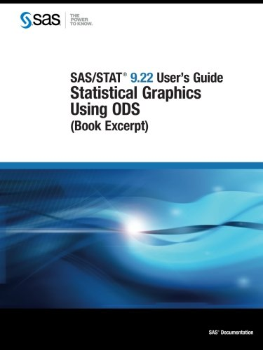 9781607646327: SAS/STAT 9.22 User's Guide:: Statistical Graphics Using ODS (Book Excerpt)