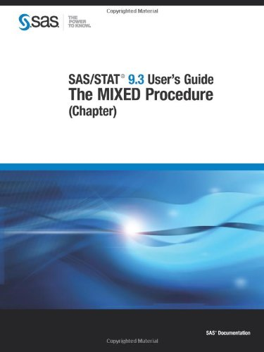 9781607647973: SAS/STAT 9.3 User's Guide:: The MIXED Procedure (Chapter) (SAS Documentation)