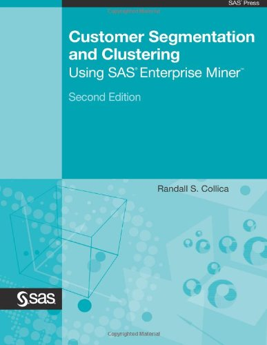 9781607648109: Customer Segmentation and Clustering Using SAS Enterprise Miner, Second Edition