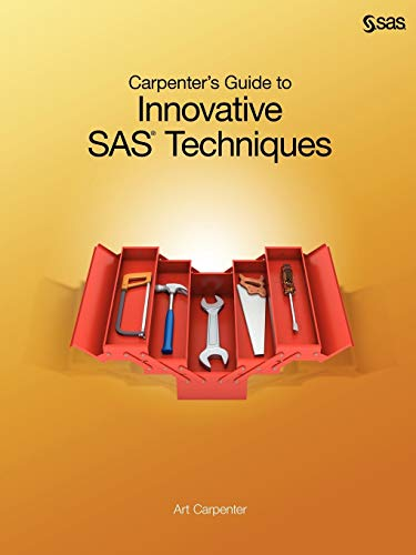 9781607649915: Carpenter's Guide to Innovative SAS Techniques