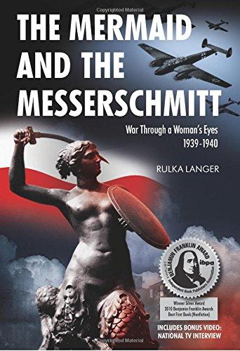 9781607720003: The Mermaid and the Messerschmitt: War Through a Woman's Eyes, 1939-1940