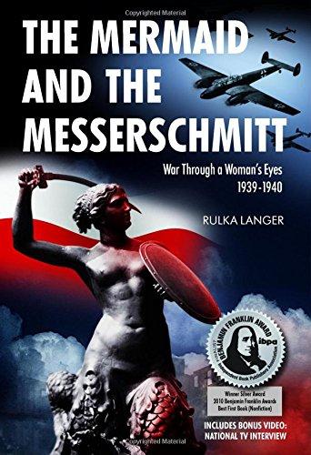 9781607720010: The Mermaid and the Messerschmitt: War Through a Woman's Eyes 1939-1940