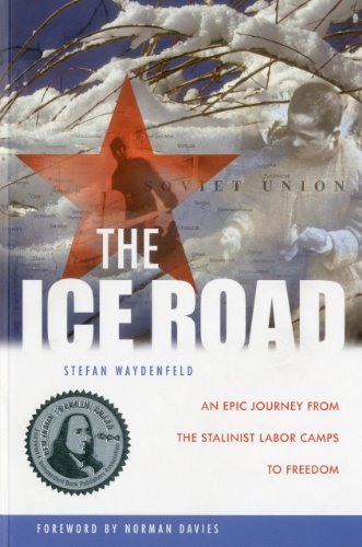 9781607720034: The Ice Road: An Epic Journey from the Stalinist Labor Camps to Freedom