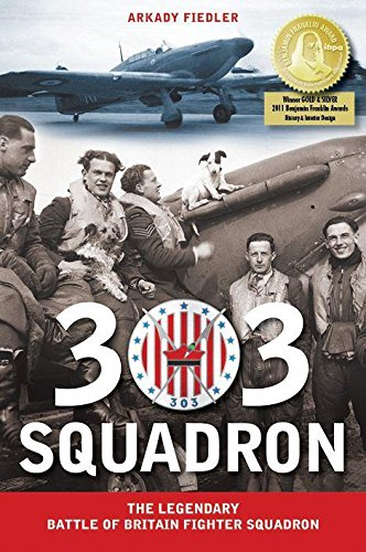 303 Squadron: The Legendary Battle of Britain Fighter Squadron: Arkady Fiedler