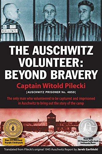 The Auschwitz Volunteer: Beyond Bravery: Pilecki, Witold