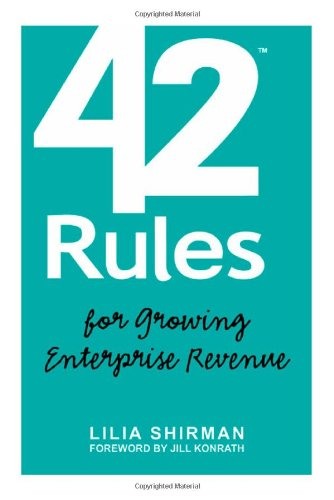 42 Rules for Growing Enterprise Revenue: Practical Strategies to Matter More and Sell More in B2B ...