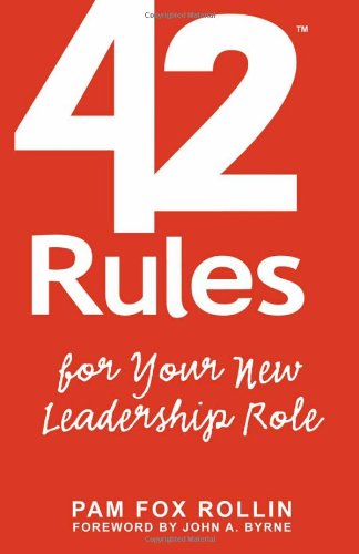 9781607730347: 42 Rules for Your New Leadership Role: The Manual They Didn't Hand You When You Made VP, Director, or Manager