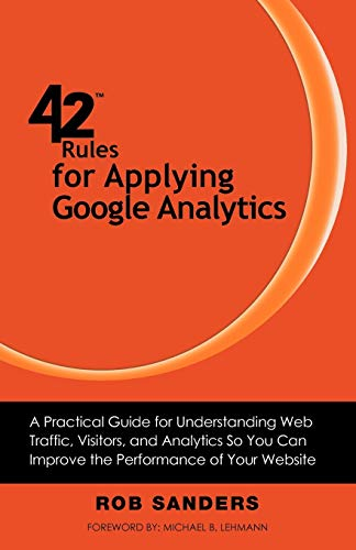 9781607730408: 42 Rules for Applying Google Analytics: 42 Rules for Applying Google Analytics