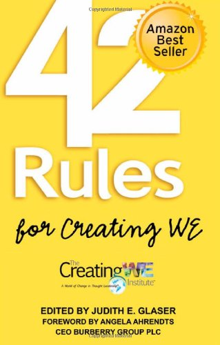 9781607730484: 42 Rules for Creating WE: A hands-on, practical approach to organizational development, change and leadership best practices