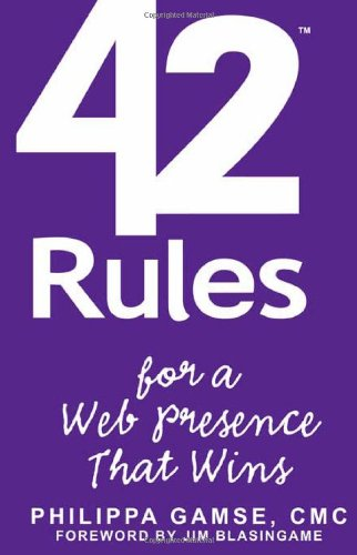 42 Rules for a Web Presence That Wins: Essential Business Strategy for Website and Social Media ...