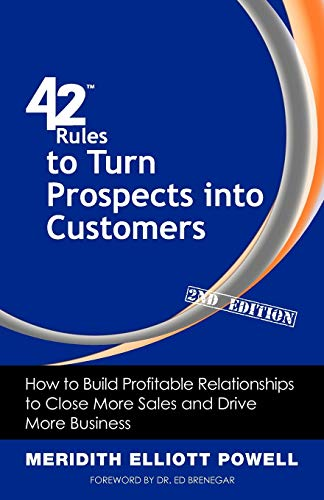 9781607730941: 42 Rules to Turn Prospects into Customers (2nd Edition): How to Build Profitable Relationships to Close More Sales and Drive More Business