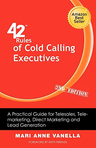 9781607730996: 42 Rules of Cold Calling Executives (2nd Edition): A Practical Guide for Telesales, Telemarketing, Direct Marketing and Lead Generation