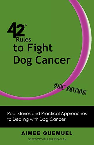 9781607731061: 42 Rules to Fight Dog Cancer (2nd Edition): Real Stories and Practical Approaches to Dealing with Dog Cancer