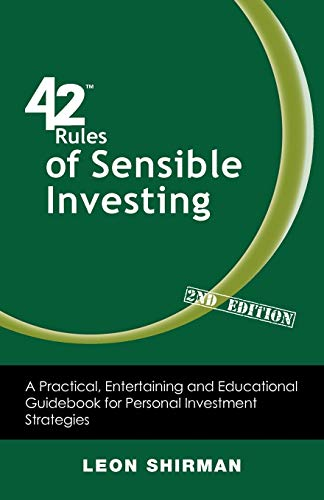 42 Rules of Sensible Investing 2nd Edition A Practical, Entertaining and Educational Guidebook for ...
