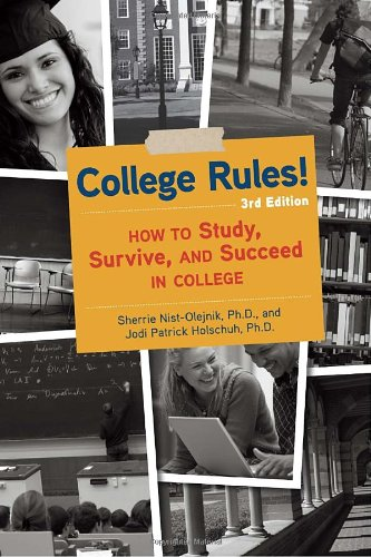 College Rules!: How to Study, Survive, and: Sherrie L. Nist-Olejnik;