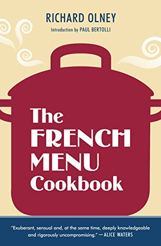 The French Menu Cookbook: The Food and Wine of France--Season by Delicious Season--in Beautifully ...