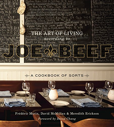 9781607740148: The Art of Living According to Joe Beef: A Cookbook of Sorts