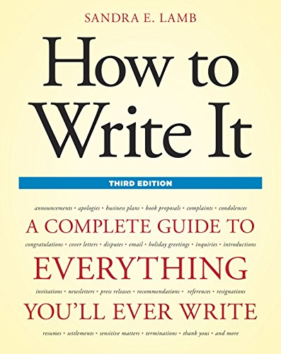 9781607740322: How to Write It, Third Edition: A Complete Guide to Everything You'll Ever Write (How to Write It: Complete Guide to Everything You'll Ever Write)