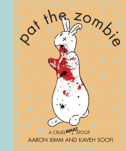 9781607740360: Pat The Zombie: A Cruel (Adult) Spoof