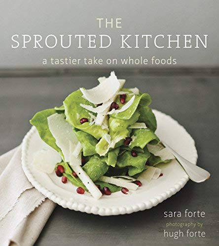 9781607741152: The Sprouted Kitchen: A Tastier Take on Whole Foods