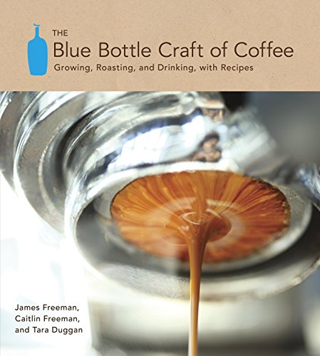 9781607741183: The Blue Bottle Craft of Coffee: Growing, Roasting, and Drinking, with Recipes