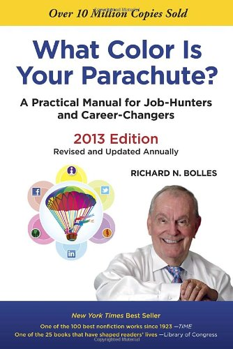 What Color Is Your Parachute? 2013: A Practical Manual for Job-Hunters and Career-Changers: Bolles,...
