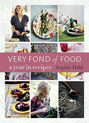 Very Fond of Food: A Year in Recipes (From Season to Season): Dahl, Sophie