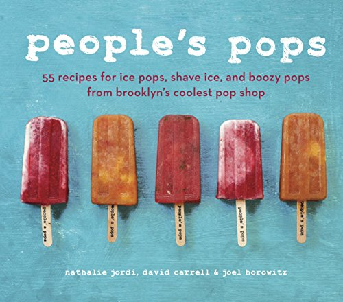 9781607742111: People's Pops: 55 Recipes for Ice Pops, Shave Ice, and Boozy Pops from Brooklyn's Coolest Pop Shop [A Cookbook]