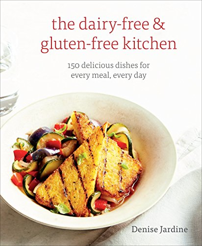 The Dairy-Free & Gluten-Free Kitchen: Jardine, Denise
