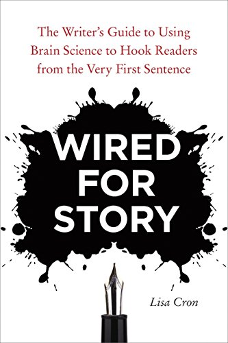9781607742456: Cron, L: Wired For Story: The Writer's Guide to Using Brain Science to Hook Readers from the Very First Sentence