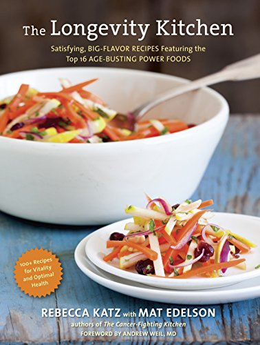 9781607742944: The Longevity Kitchen: Satisfying, Big-Flavor Recipes Featuring the Top 16 Age-Busting Power Foods [120 Recipes for Vitality and Optimal Health]