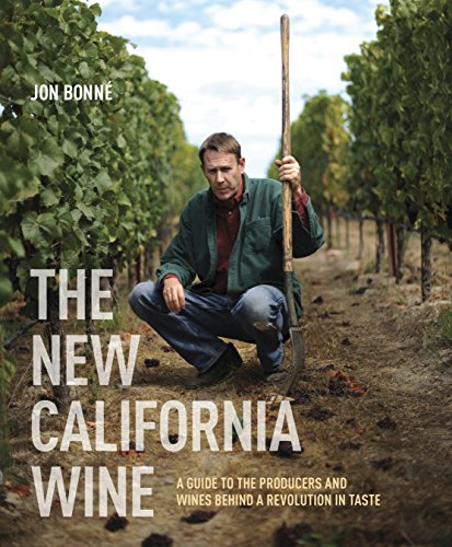 9781607743002: The New California Wine: A Guide to the Producers and Wines Behind a Revolution in Taste
