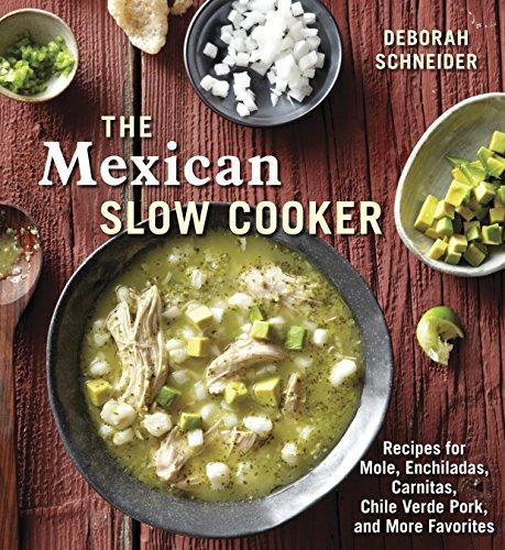 The Mexican Slow Cooker Recipes for Mole,: Schneider, Deborah