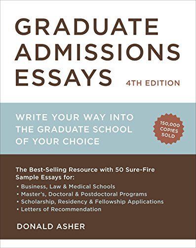 9781607743217: Graduate Admissions Essays, Fourth Edition: Write Your Way into the Graduate School of Your Choice (Graduate Admissions Essays: Write Your Way Into the)