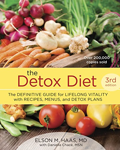 The Detox Diet, Third Edition: The Definitive Guide for Lifelong Vitality with Recipes, Menus, and ...