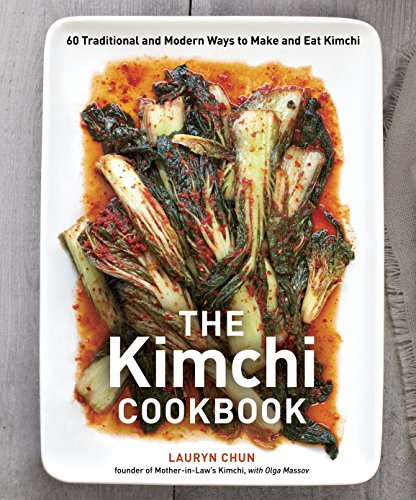 9781607743354: The Kimchi Cookbook: 60 Traditional and Modern Ways to Make and Eat Kimchi